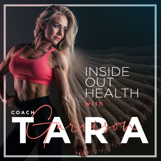 Cover art for podcast Inside Out Health with Coach Tara Garrison