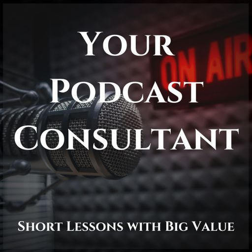 Cover art for podcast Your Podcast Consultant