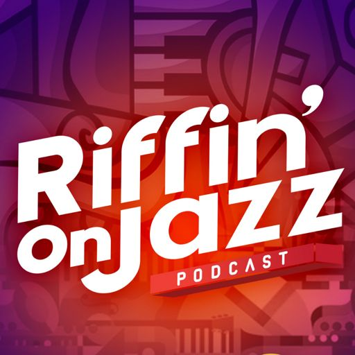 Cover art for podcast RIFFIN' on JAZZ powered by KUDZUKIAN