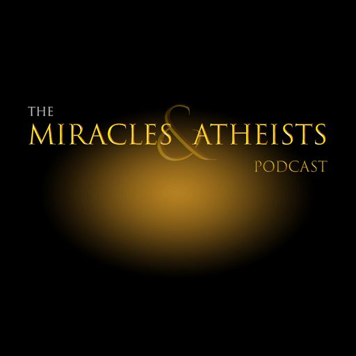 Cover art for podcast Miracles & Atheists