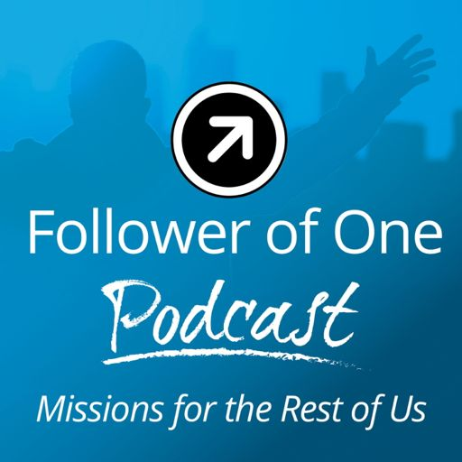 Cover art for podcast Follower of One : Missions For The Rest Of Us