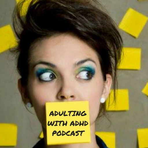 Cover art for podcast The Adulting With ADHD Podcast
