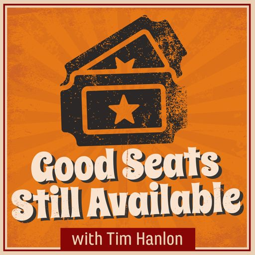 Cover art for podcast Good Seats Still Available