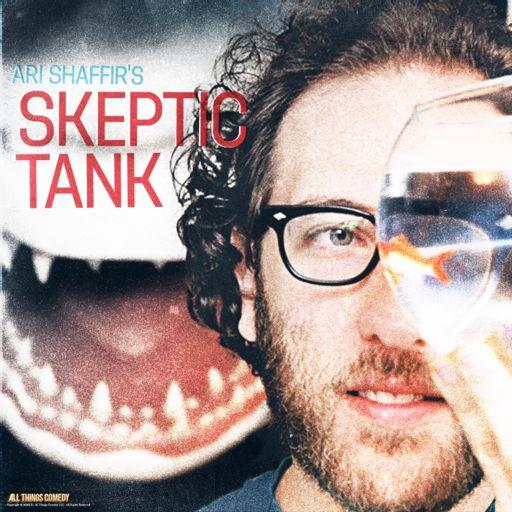 Cover art for podcast Ari Shaffir's Skeptic Tank
