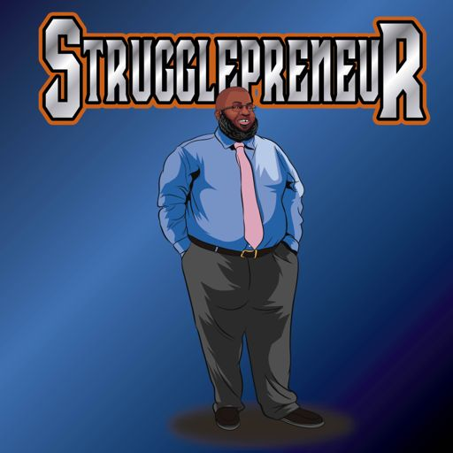 Cover art for podcast The Strugglepreneur Podcast