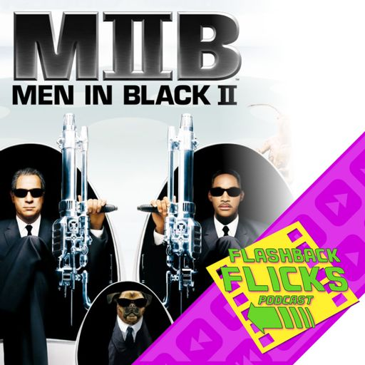 Men In Black Ii 2002 Movie Review Flashback Flicks Retro Movie Podcast