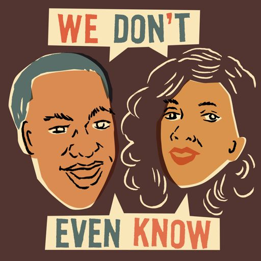 Cover art for podcast We Don't Even Know