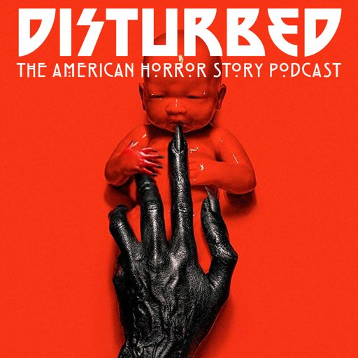 Cover art for podcast Disturbed: The American Horror Story Podcast