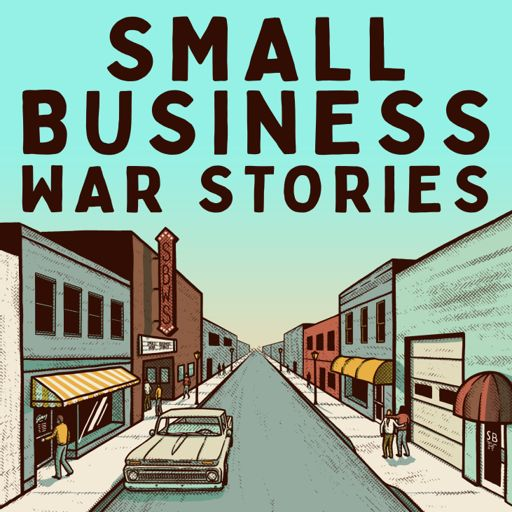 Cover art for podcast Small Business War Stories