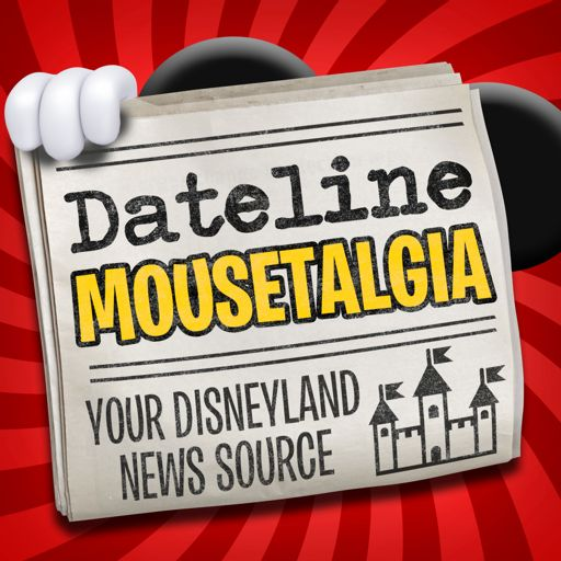 Cover art for podcast Dateline Mousetalgia - Weekly Disneyland News