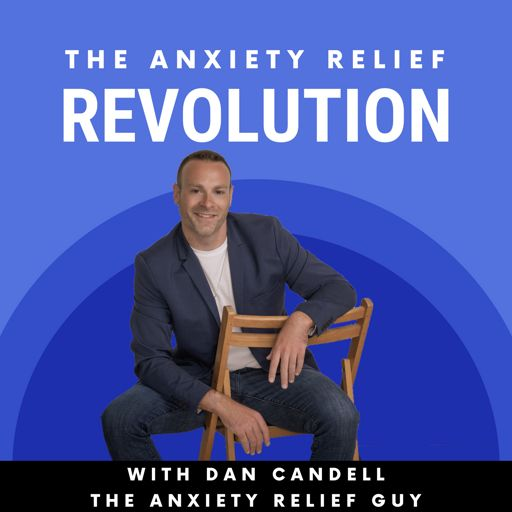 Cover art for podcast The Anxiety Relief Revolution Podcast