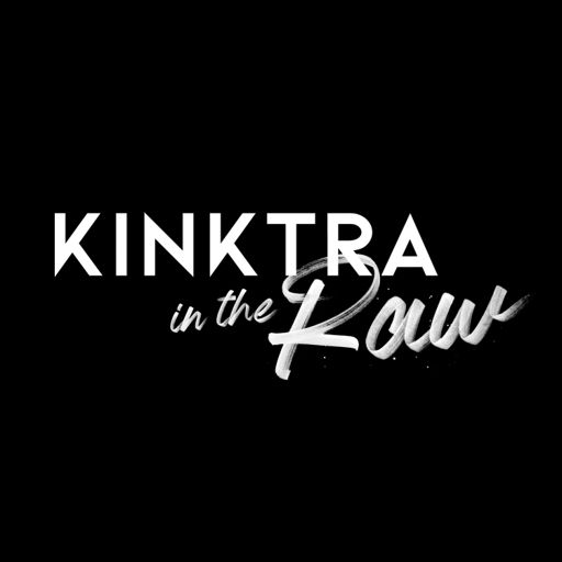 Cover art for podcast Kinktra In The Raw