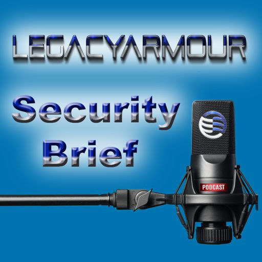 Cover art for podcast LegacyArmour Security Brief