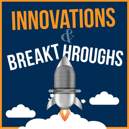 Cover art for podcast Innovations and Breakthroughs