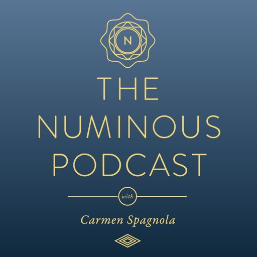 The Numinous Podcast with Carmen Spagnola: Intuition, Spirituality and the Mystery of Life album art