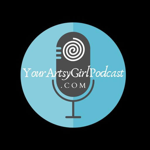 YourArtsyGirlPodcast album art