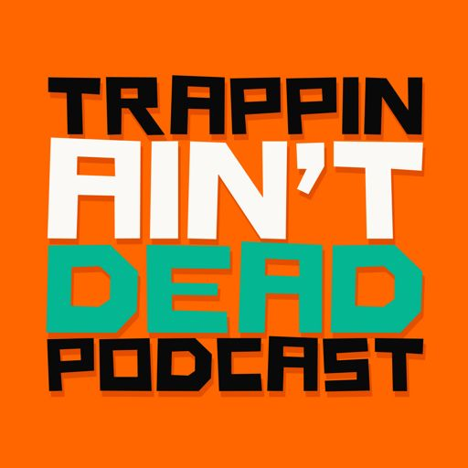 Cover art for podcast Trappin Aint Dead Podcast