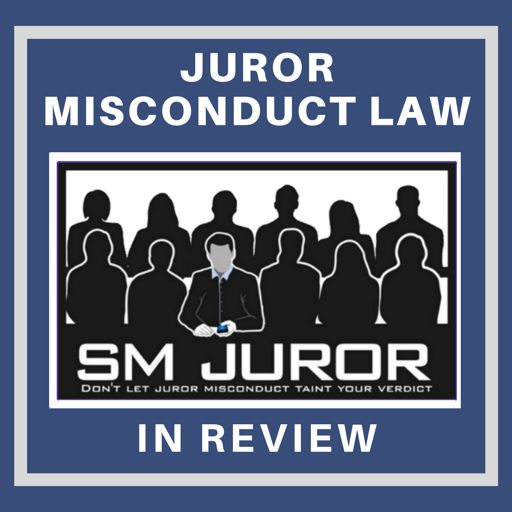 Cover art for podcast Juror Misconduct Law in Review