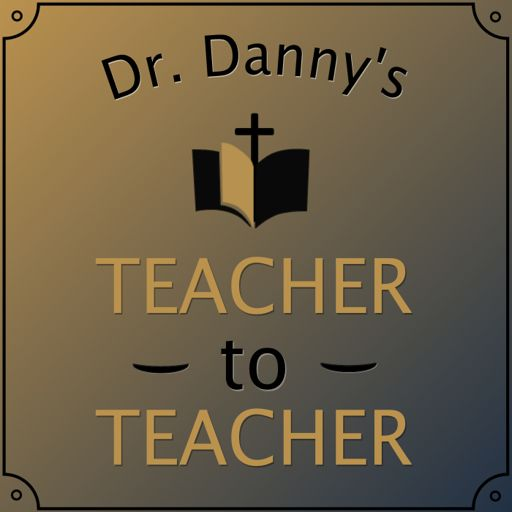 Cover art for podcast Dr. Danny's Teacher-to-Teacher Podcast