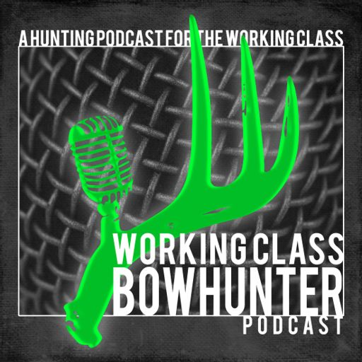 Cover art for podcast Working Class Bowhunter
