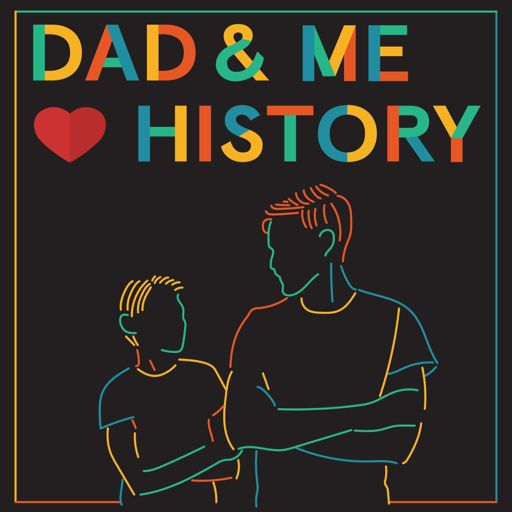 Cover art for podcast Dad and Me Love History