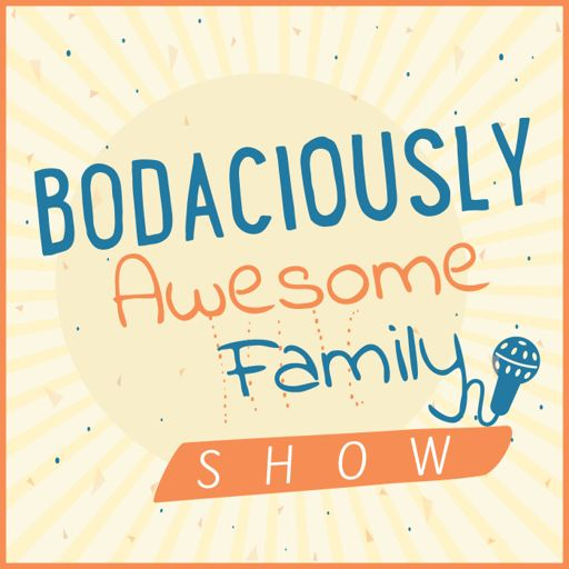 Cover art for podcast Bodaciously Awesome Family Show's podcast