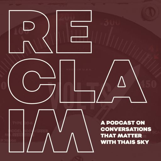 Cover art for podcast RECLAIM with Thais Sky