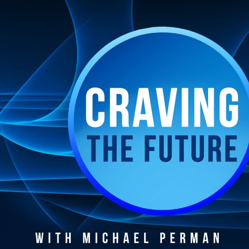 Cover art for podcast CRAVING THE FUTURE