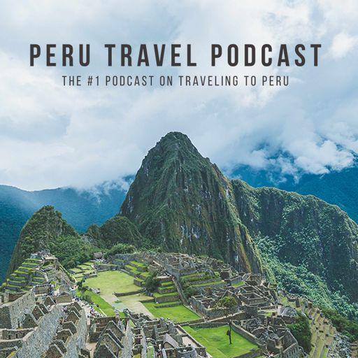 Cover art for podcast Peru Travel Podcast