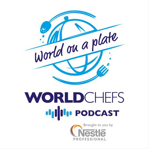 Cover art for podcast Worldchefs Podcast: World on a Plate