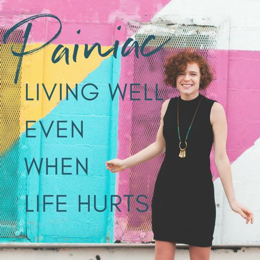 Cover art for podcast Painiac: The Podcast On Living Well Even When Life Hurts