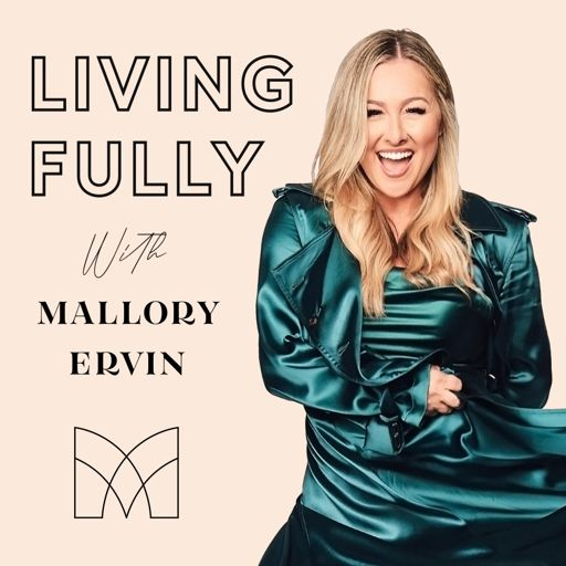 Cover art for podcast Living Fully with Mallory Ervin