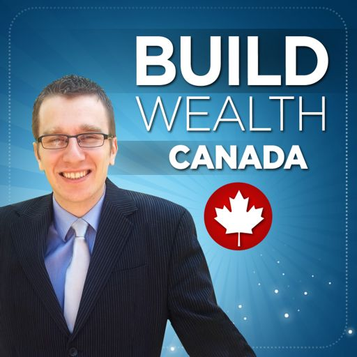 Cover art for podcast Build Wealth Canada Podcast