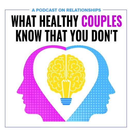 Cover art for podcast What Healthy Couples Know That You Don't