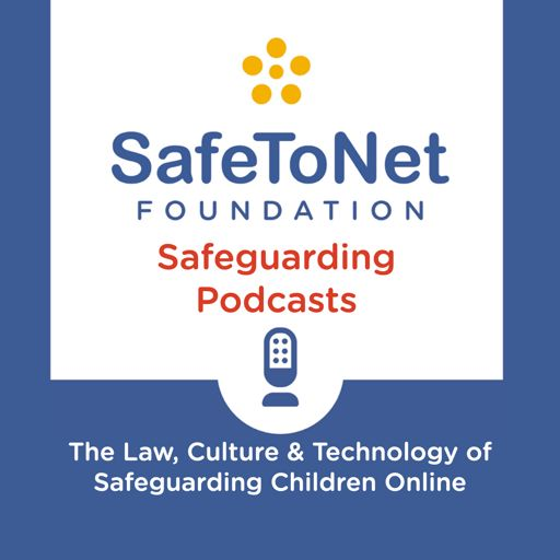 Cover art for podcast The SafeToNet Foundation's Safeguarding podcasts