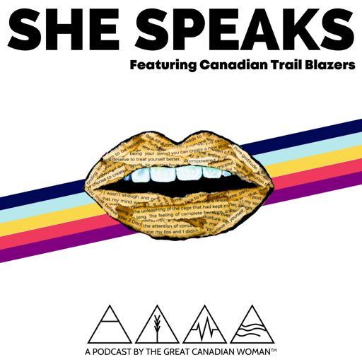Cover art for podcast SHE SPEAKS by The Great Canadian Woman