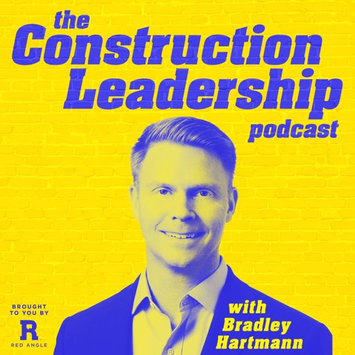 Cover art for podcast The Construction Leadership Podcast with Bradley Hartmann