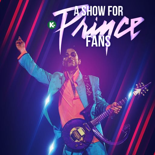 Cover art for podcast A SHOW FOR PRINCE FANS powered by KUDZUKIAN