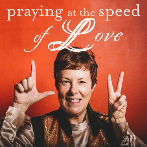 Cover art for podcast Praying at the Speed of Love