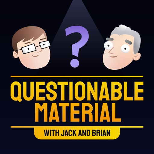 Cover art for podcast Questionable Material with Jack & Brian