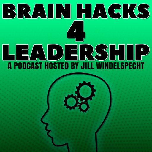 Cover art for podcast Brain Hacks 4 Leadership