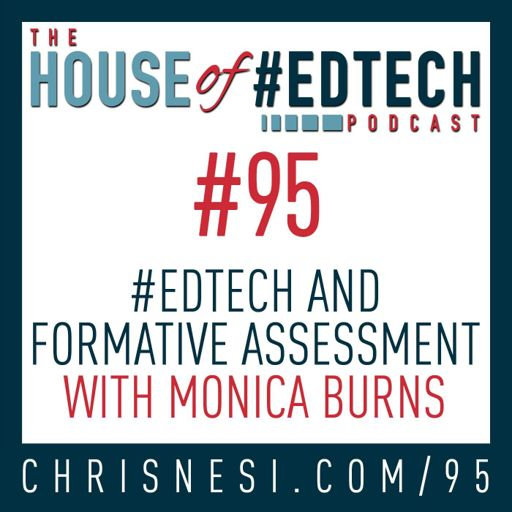 EdTech and Formative Assessment with Monica Burns - HoET095 from
