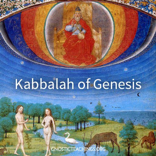 Kabbalah of Genesis 02 The Garden of Eden, Part 2 from Gnostic
