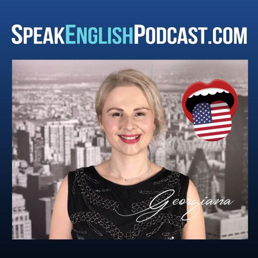 Cover art for podcast Speak English Podcast with teacher Georgiana ESL