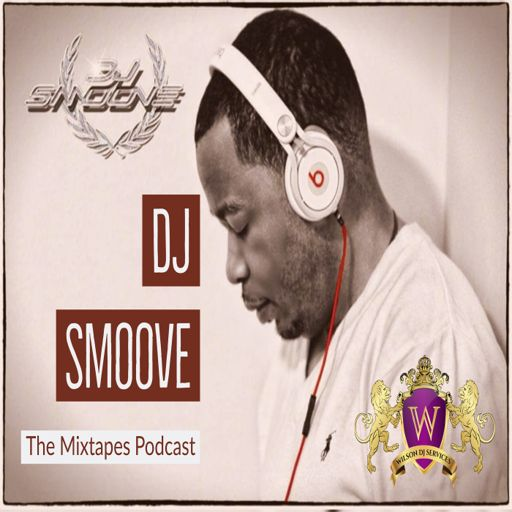 Cover art for podcast The DJ Smoove Mixtapes Podcast