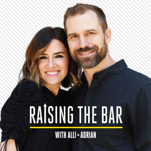 Cover art for podcast Raising the Bar with Alli and Adrian