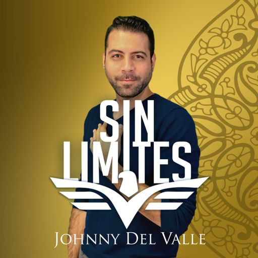 Cover art for podcast Johnny Del Valle | Sin Limites