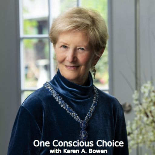 Cover art for podcast One Conscious Choice, with Karen A. Bowen
