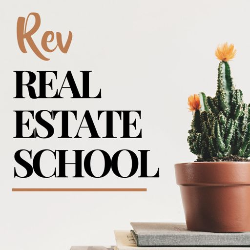 Cover art for podcast Rev Real Estate School | Real Estate Agent Podcast