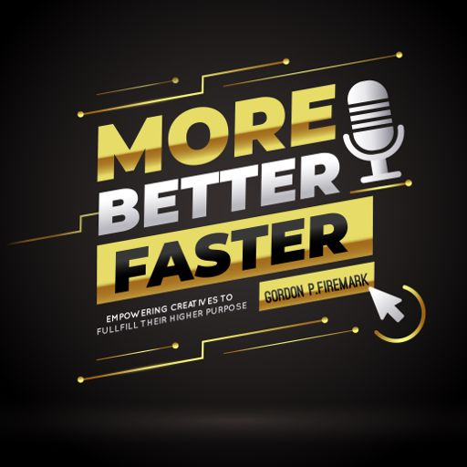 Cover art for podcast More. Better. Faster.  Success Strategies for Creative Professionals